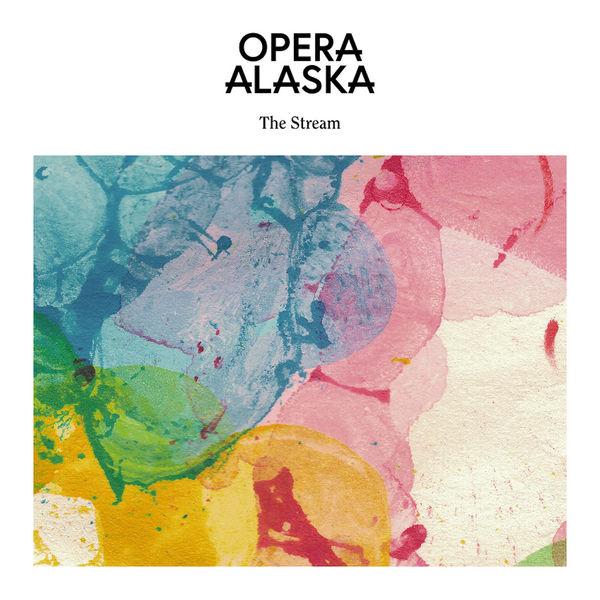 Opera Alaska - The Stream