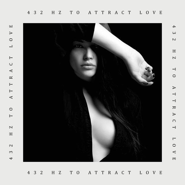 Chakra Healing Music Academy - 432 Hz to Attract Love
