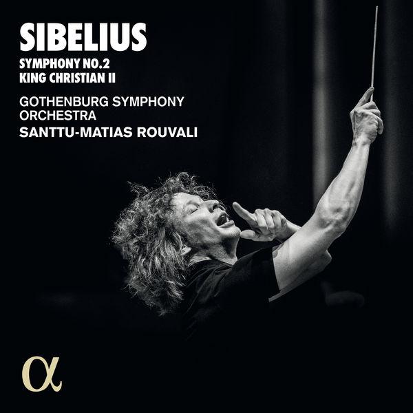 Santtu-Matias Rouvali - Sibelius : Symphony No. 2 - King Christian II