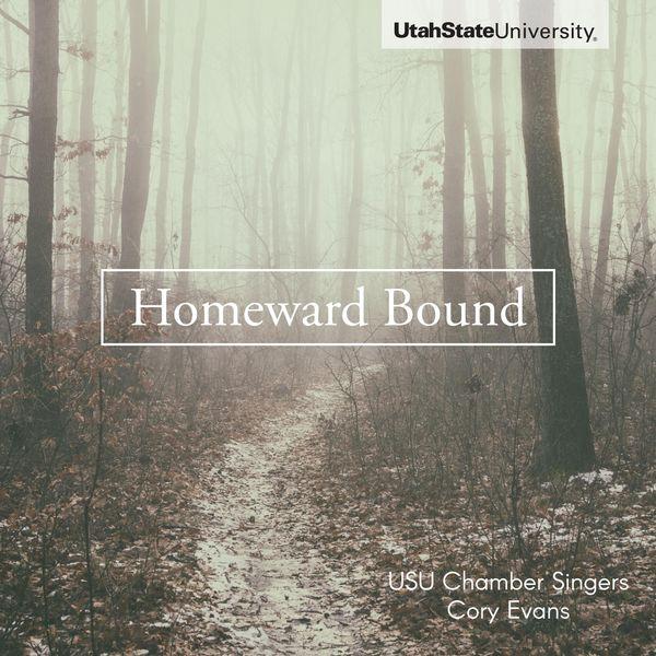 Utah State University Chamber Singers - Homeward Bound