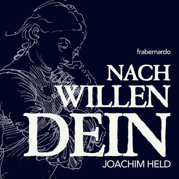 Joachim Held|Nach Willen Dein
