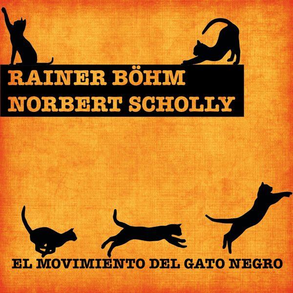 Rainer Böhm, Norbert Scholly - El Movimiento del Gato Negro