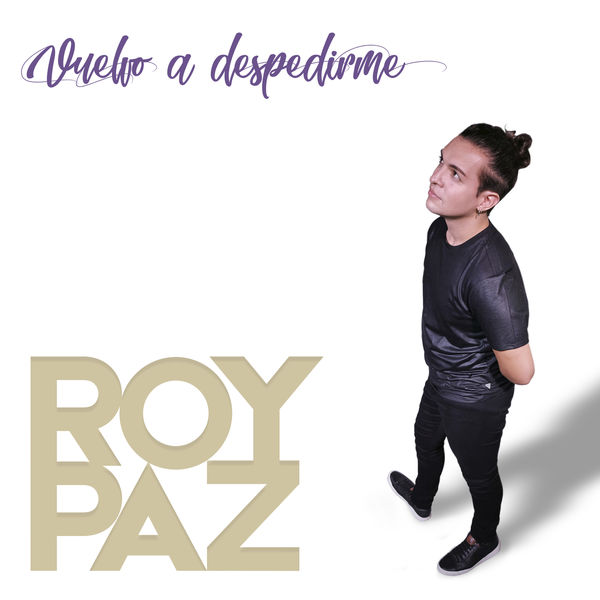 Roy Paz - Vuelvo a Despedirme