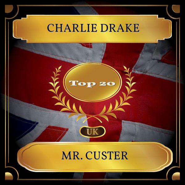 Charlie Drake - Mr. Custer