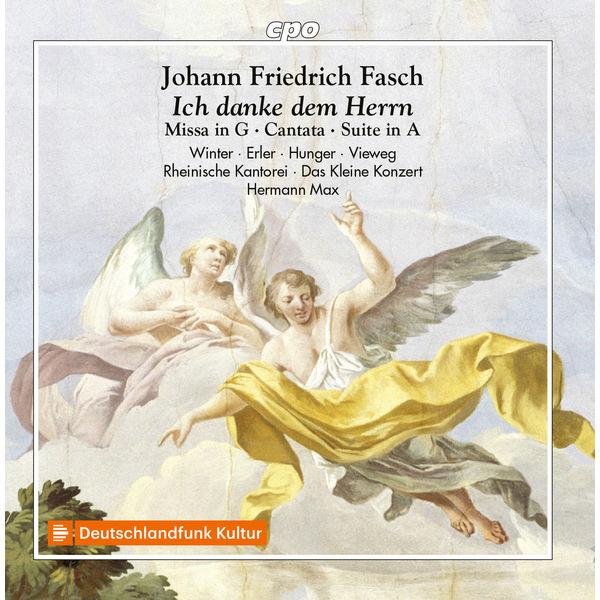 Veronika Winter - Fasch: Mass in G Major, Overture in A Major, & Ich danke dem Herrn von ganzem Herzen