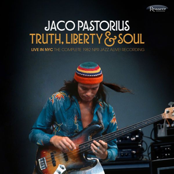 Jaco Pastorius - Truth, Liberty & Soul (Live in NYC) [The Complete 1982 NPR Jazz Alive! Recording]