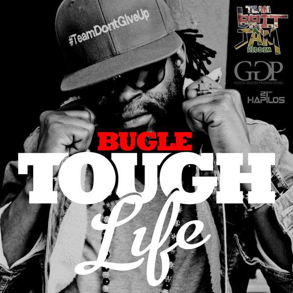Bugle|Tough Life