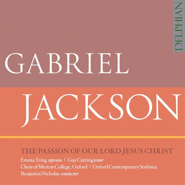 Venantius Fortunatus - Gabriel Jackson: The Passion of Our Lord Jesus Christ