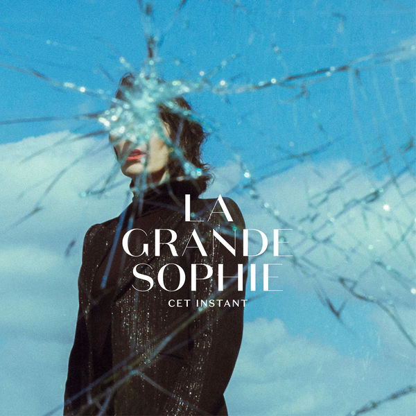 La Grande Sophie - Cet instant