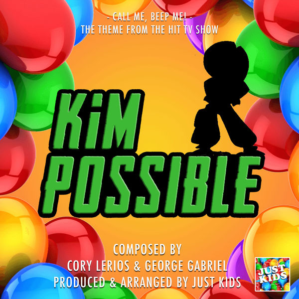 """Just Kids - Call Me, Beep Me! (From """"Kim Possible"""")"""