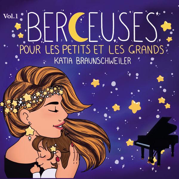Katia Braunschweiler - Berceuses Vol. 1 (Pour les petits et les grands)