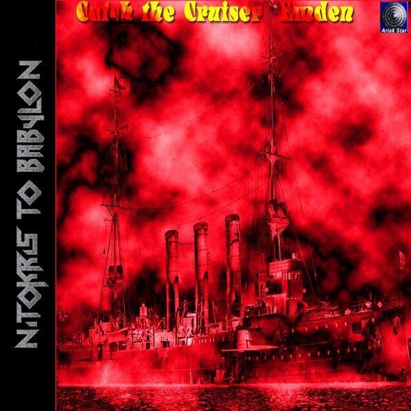 Nitokris to Babylon - Catch the Сruiser Emden