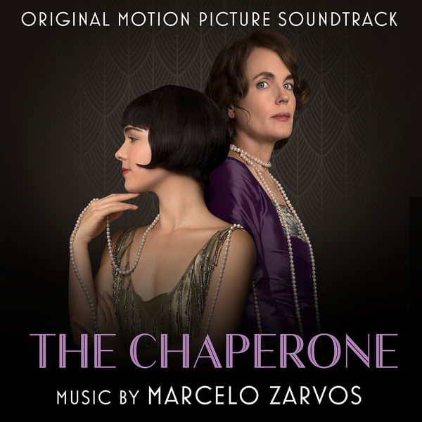 Various Artists - The Chaperone (Original Motion Picture Soundtrack)