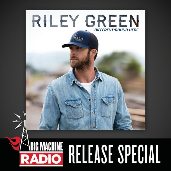 Riley Green - Different 'Round Here