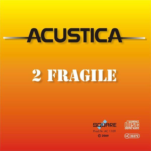 Acustica - Too Fragile