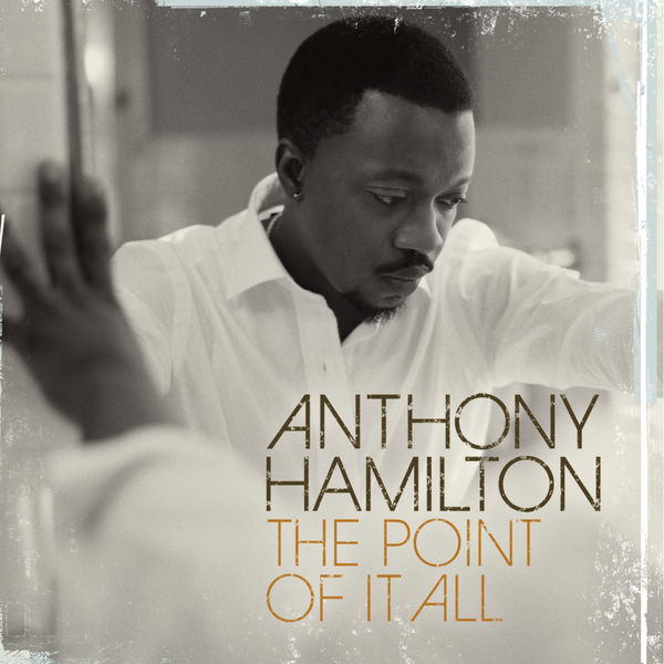 Album The Point Of It All Deluxe Version Anthony Hamilton