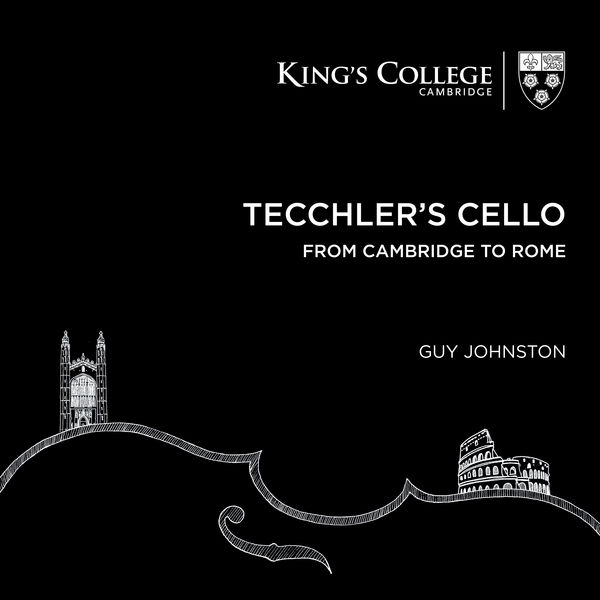 Guy Johnston - Tecchler's Cello: From Cambridge to Rome
