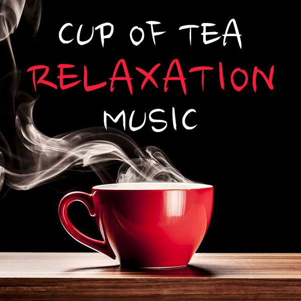 Various Artists - Cup Of Tea Relaxation Music