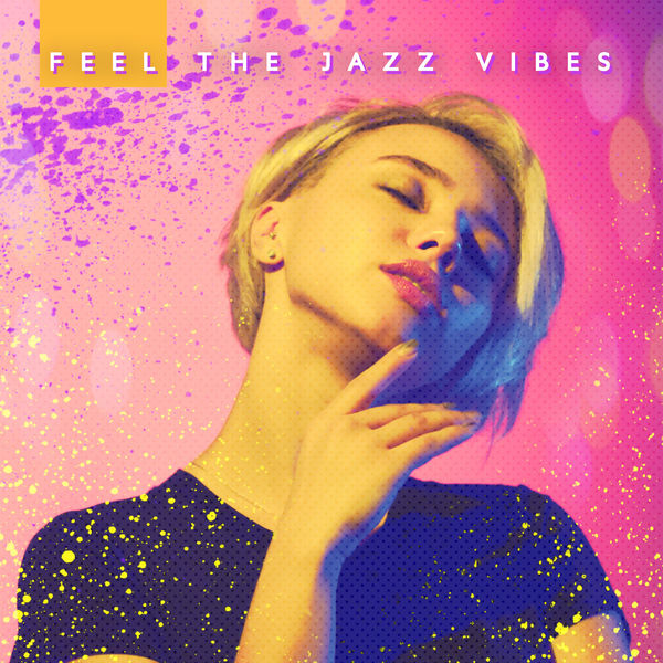Album Feel The Jazz Vibes: Smooth, Positive and Catchy