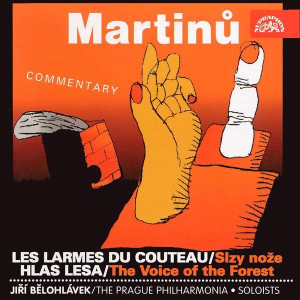 Jaroslav Březina, Pavel Drešer, Zdeněk Harvánek, Jiří Bělohlávek, Prague Philharmonia - Martinů: Les larmes du couteau & The Voice of the Forest