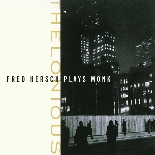 Fred Hersch - Thelonious: Fred Hersch Plays Monk