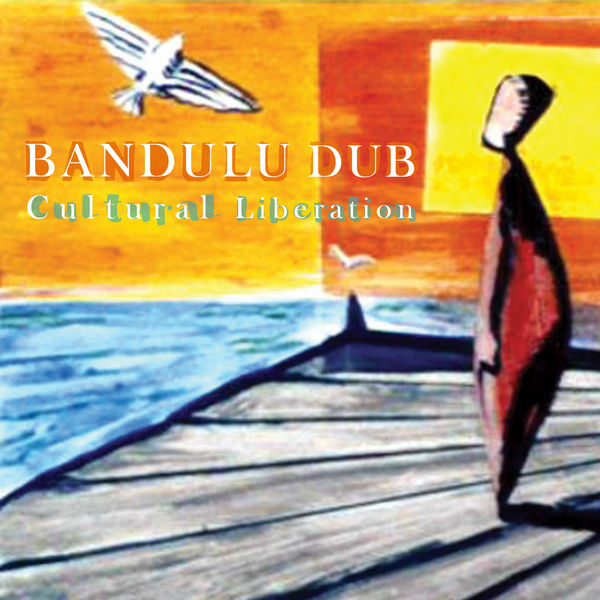 Bandulu Dub - Cultural Liberation