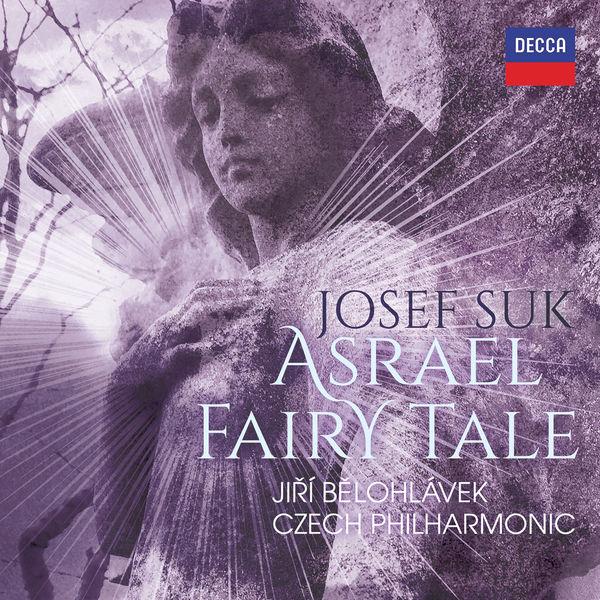 Jiří Bělohlávek  - Josef Suk : Asrael Fairy Tale