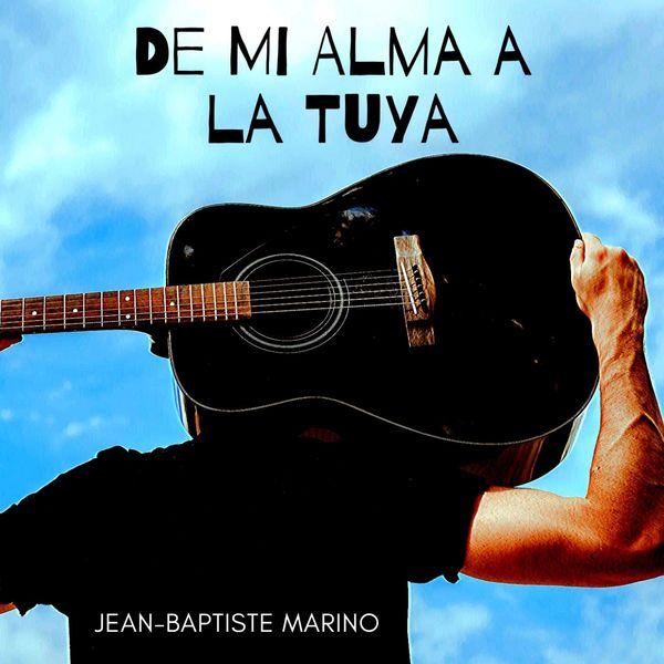 Jean-Baptiste Marino - De Mi Alma a la Tuya