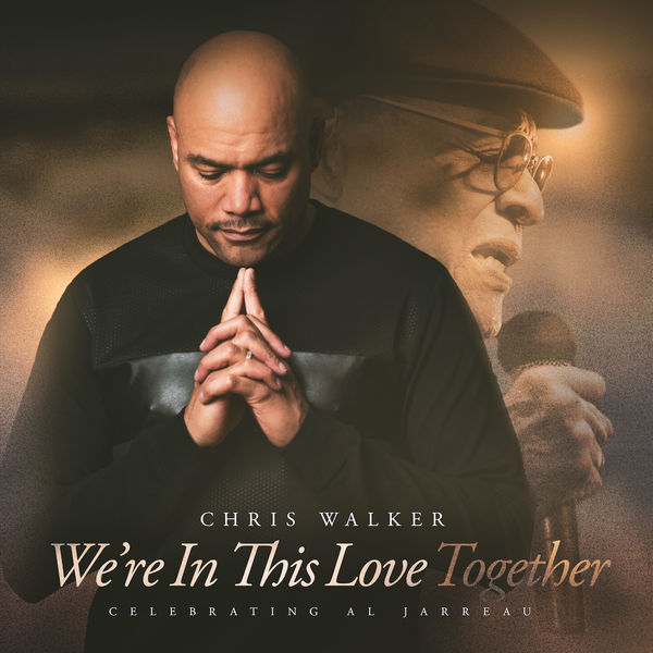Chris Walker - We're In This Love Together - A Tribute To Al Jarreau
