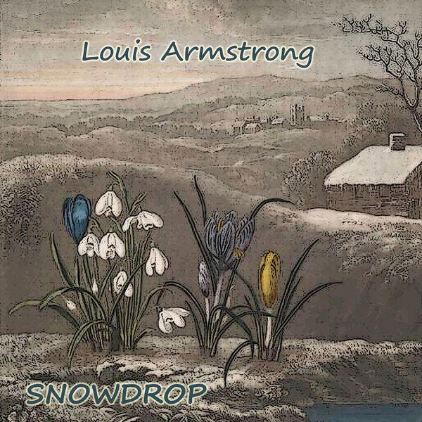 Louis Armstrong - Snowdrop