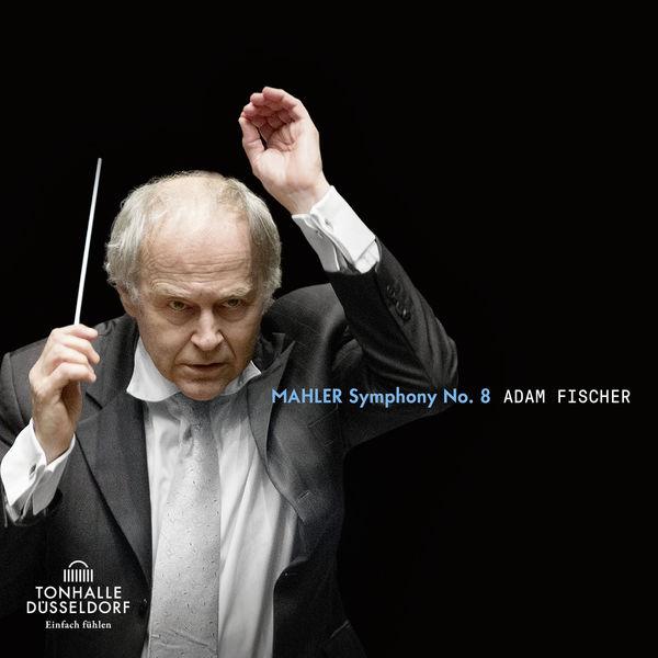 Adam Fischer - Mahler: Symphonie No. 8
