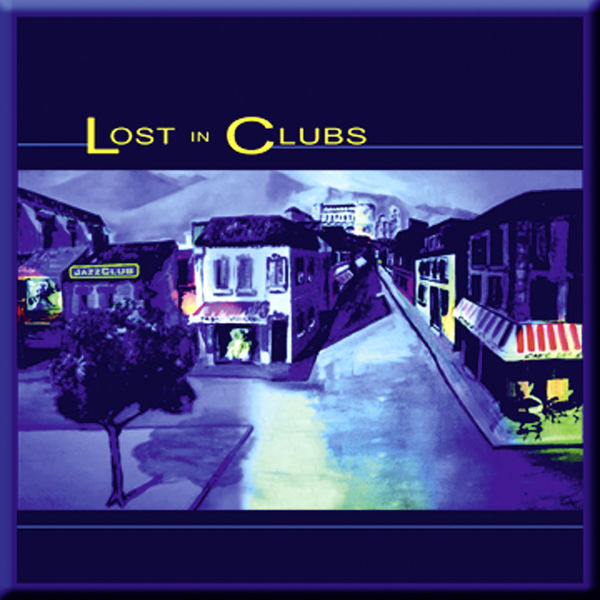 Lost In Clubs - Lost In Clubs