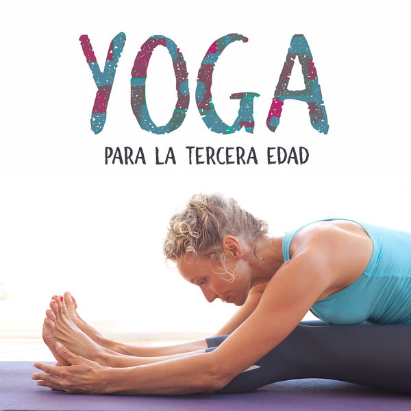 Academia de Música de Yoga Pilates - Yoga para la Tercera Edad – Rutina para Mejorar la Calidad de Vida, Restaurar la Flexibilidad, La Fuerza y la Estabilidad, Prevenir las Caídas, Mejorar el Sueño, Controlar la Depresión y la Ansiedad, Alivio del Dolor Crónico