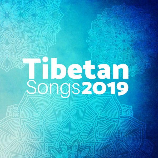 Tibetan Songs 2019 - Meditation Music, Sleep Music, Yoga Music   New