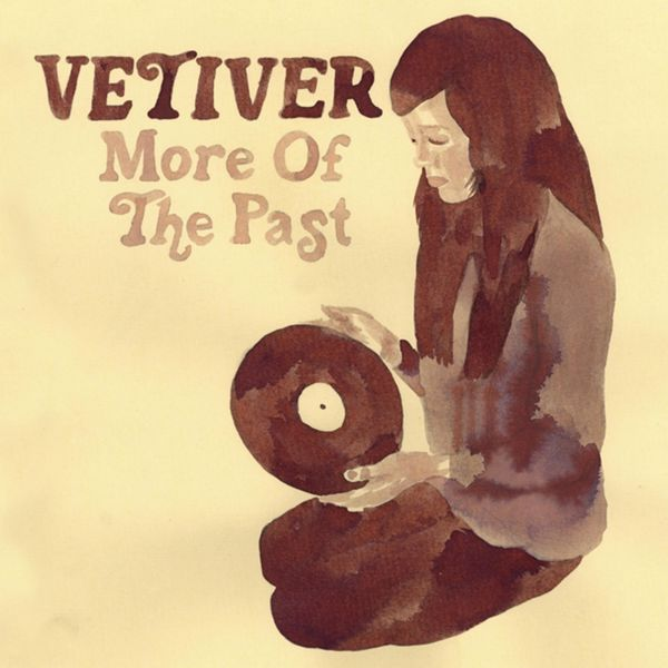 Vetiver - More of the Past