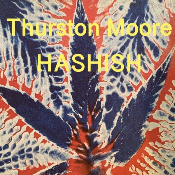 Thurston Moore - Hashish