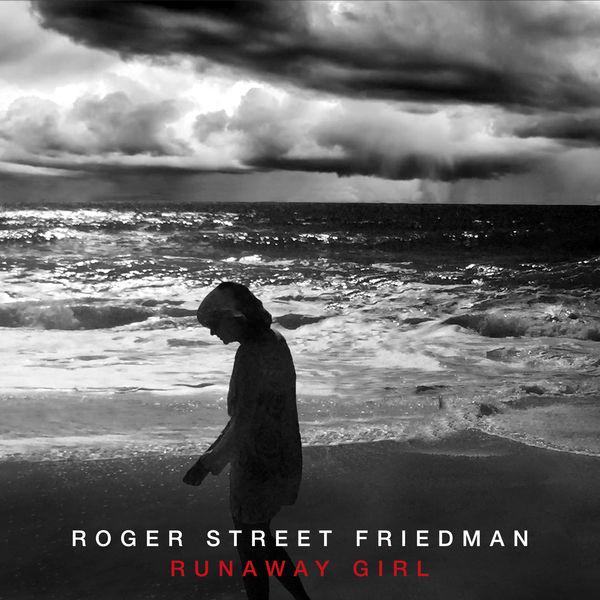 Roger Street Friedman - Runaway Girl