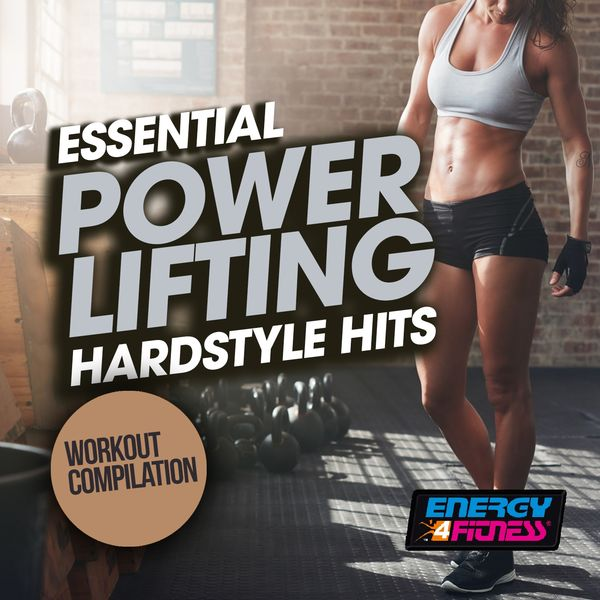 Various Artists - Essential Power Lifting Hardstyle Hits Workout Compilation