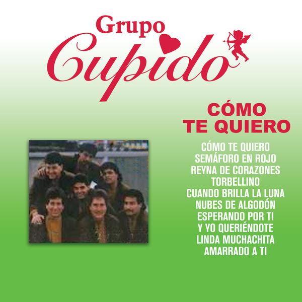 Grupo Cupido - Cómo Te Quiero