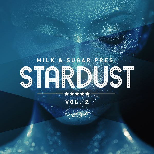 Milk & Sugar|Milk & Sugar Pres. Stardust, Vol. 2