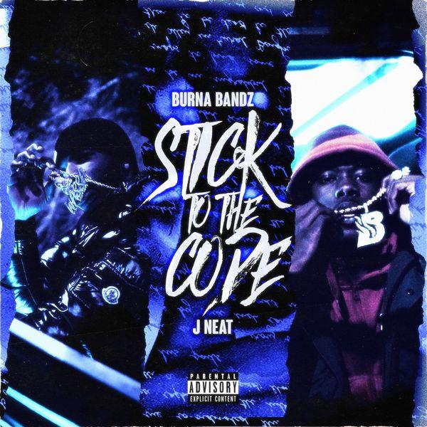 Burna Bandz - Sticking to the Code (feat. J Neat)