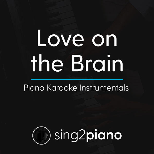 Sing2Piano - Love On The Brain