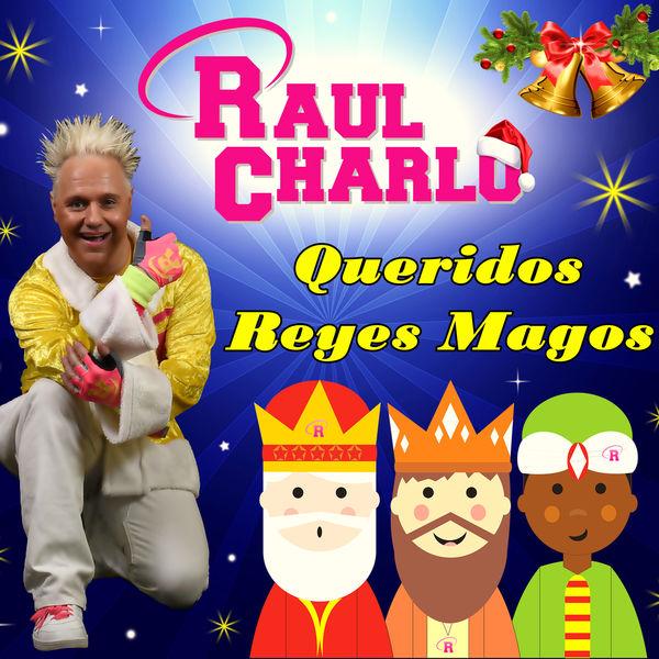 Raul Charlo - Queridos Reyes Magos