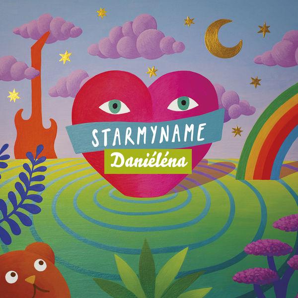 Starmyname - Les chansons de Daniéléna : Cœur de Géant
