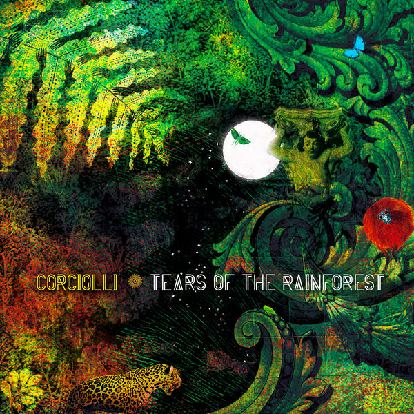 Corciolli - Tears of the Rainforest