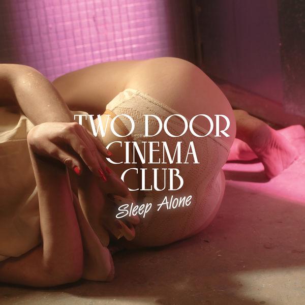 Two Door Cinema Club Sleep Alone