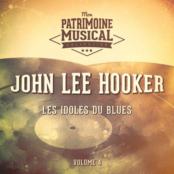 John Lee Hooker - Les Idoles Du Blues: John Lee Hooker, Vol. 4