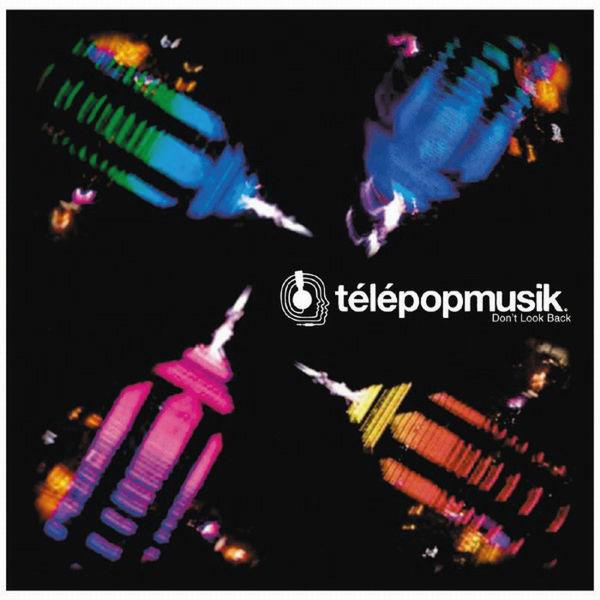 Télépopmusik - Don't Look Back