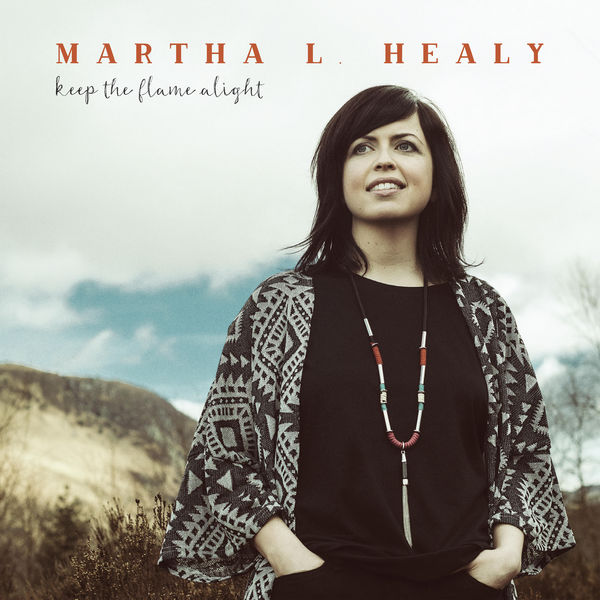 Martha L. Healy - Keep the Flame Alight