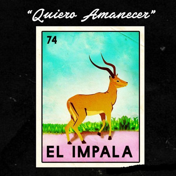 El Impala - Quiero Amanecer